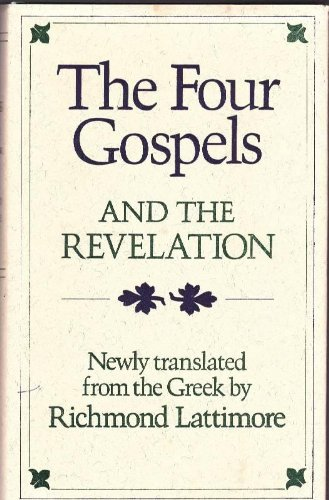 The Four Gospels and the Revelation By Lattimore