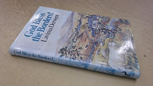 God Bless the Borders By Lavinia Derwent