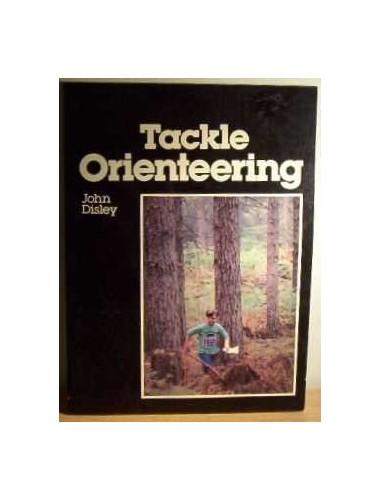 Tackle Orienteering By John I. Disley