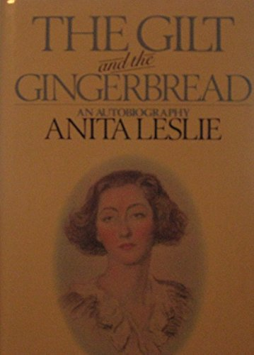 The Gilt and the Gingerbread By Anita Leslie