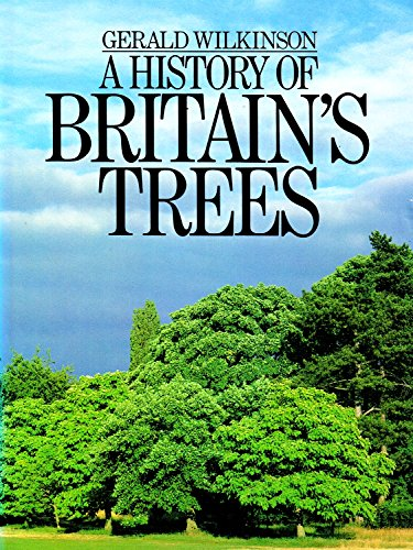 A History of Britain's Trees By Gerald Wilkinson