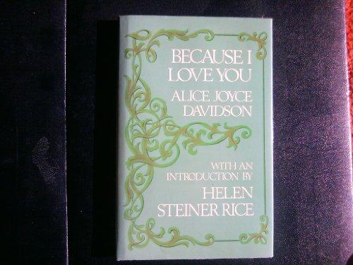 Because I love you By Alice Joyce Davidson