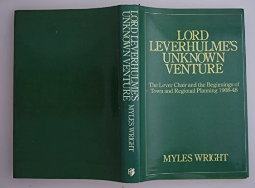 Lord Leverhulme's Unknown Venture By Myles Wright