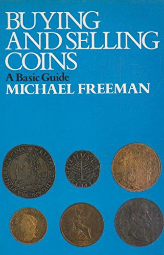 Buying and Selling Coins By M. J. Freeman
