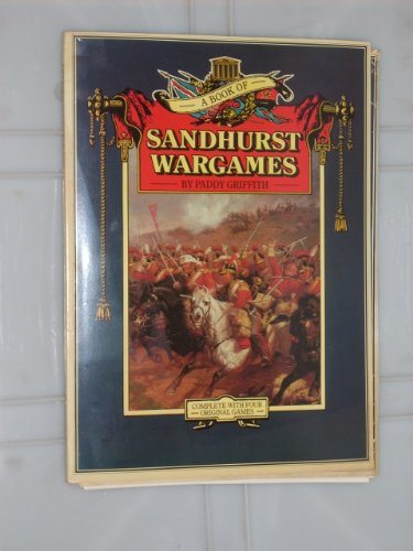 A Book of Sandhurst War Games by Paddy Griffith