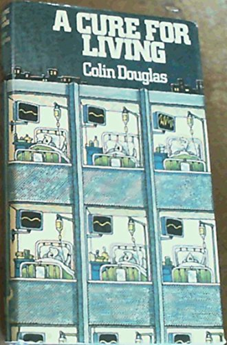 A Cure for Living By Colin Douglas