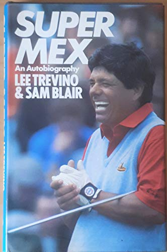 Super Mex By Lee Trevino
