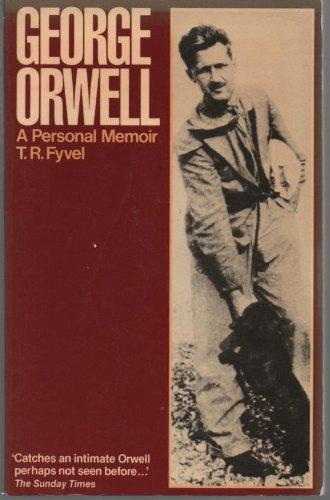 George Orwell By T.R. Fyvel