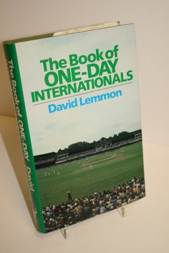 The Book of One Day Internationals By David Lemmon