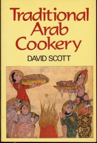 Traditional Arab Cookery By David Scott