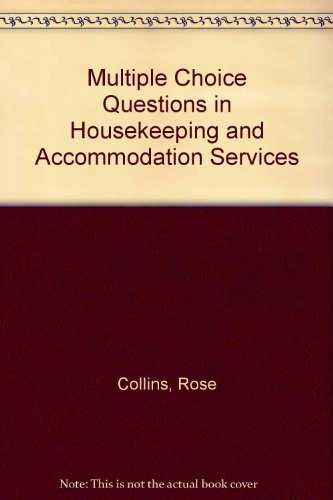 Multiple Choice Questions in Housekeeping and Accommodation Services By Rose Collins