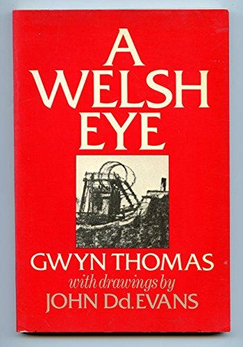 A Welsh Eye By Gwyn Thomas