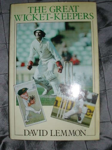 The Great Wicket Keepers By David Lemmon