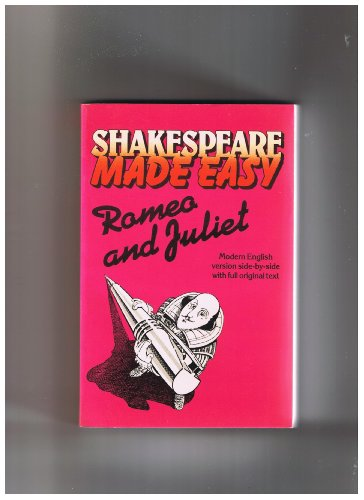Romeo and Juliet: Modern version side-by-side with full original text (Shakespeare made easy) By William Shakespeare