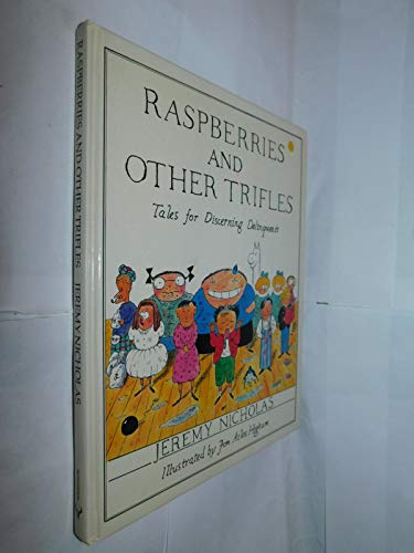 Raspberries and Other Trifles By Jeremy Nicholas