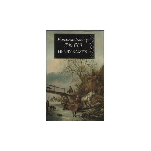 European Society, 1500-1700 By Henry Kamen