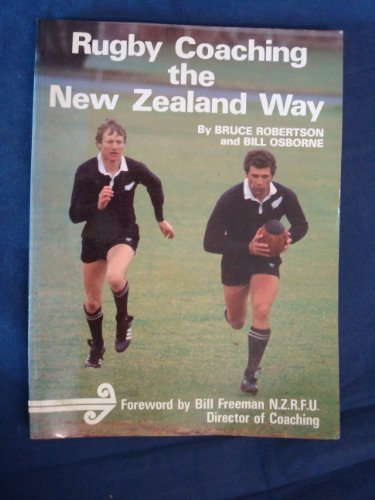 Rugby Coaching the New Zealand Way By Bruce Robertson
