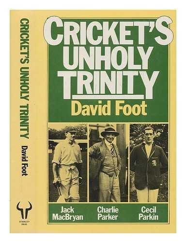 Cricket's Unholy Trinity By David Foot