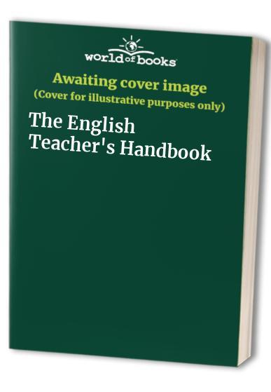 The English Teacher's Handbook By Roy Blatchford