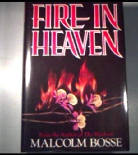 Fire in Heaven By Malcolm J. Bosse