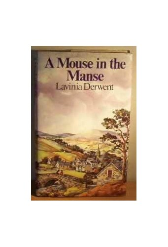 A Mouse in the Manse By Lavinia Derwent