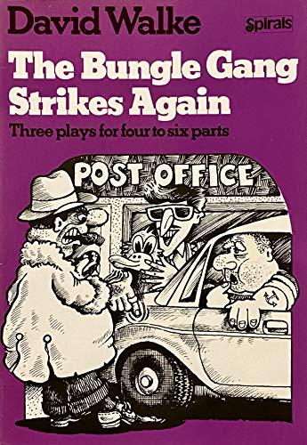 The Bungle Gang Strikes Again By David Walke