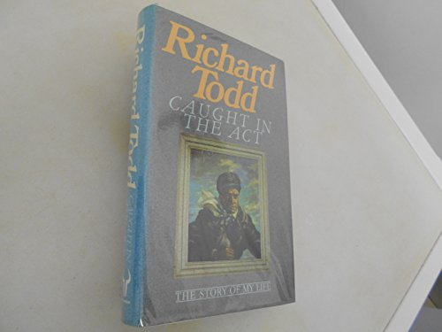 Caught in the Act By Richard Todd