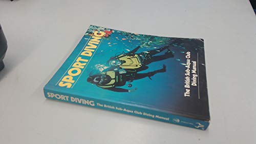 Sport Diving: British Sub-Aqua Club Diving Manual by British Sub-Aqua Club