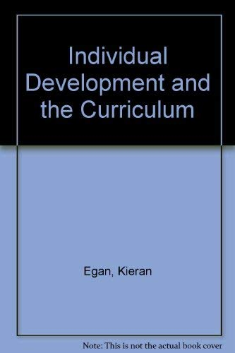 Individual Development and the Curriculum By Kieran Egan