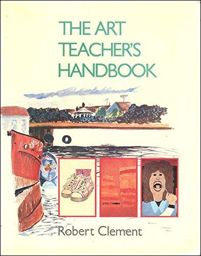 Art Teacher's Handbook By Robert Clement