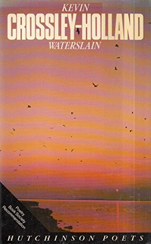 Waterslain and Other Poems (Hutchinson poets) By Kevin Crossley-Holland