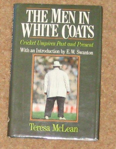 The Men in White Coats By Teresa McLean