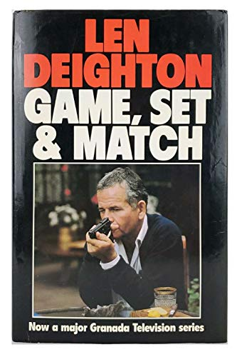 Game, Set and Match By Len Deighton