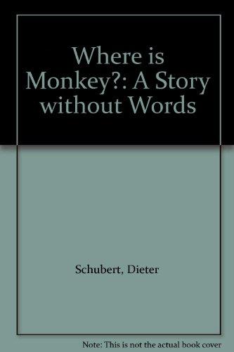 Where is Monkey? By Dieter Schubert