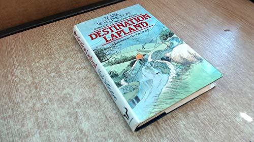 Destination Lapland By Mark Wallington