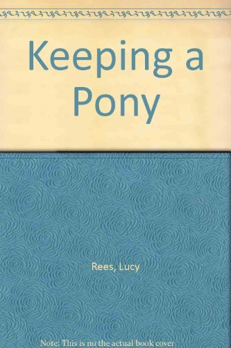Keeping a Pony By Lucy Rees
