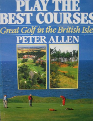 Play the Best Courses By Sir Peter Allen