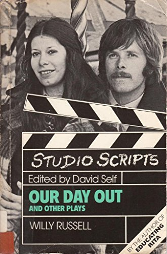 Our Day Out & Other Plays (Studio scripts) By Willy Russell