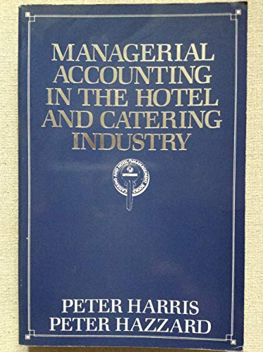 Managerial Accounting in the Hotel and Catering Industry: Vol 2 (Hutchinson catering and hotel management books) By Peter J. Harris