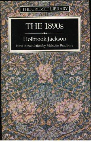 The Eighteen Nineties By Holbrook Jackson