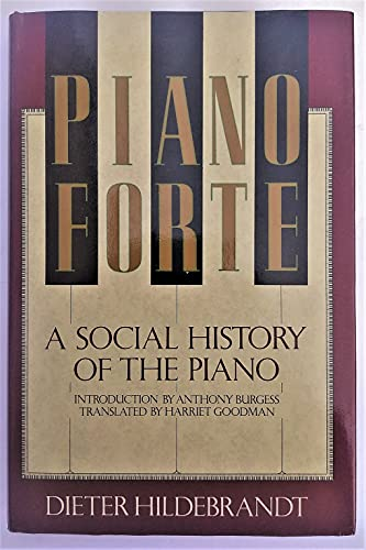 Pianoforte: A Social History of the Piano by Hildebrandt, Dieter Hardback Book