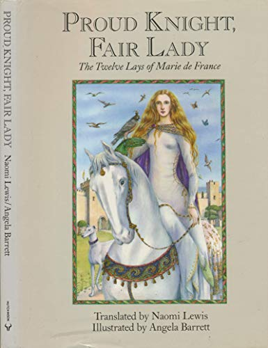 Proud Knight, Fair Lady By Naomi Lewis