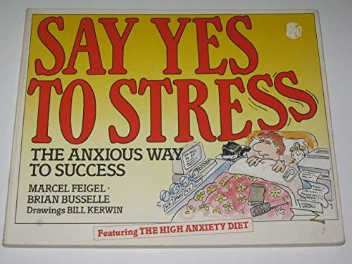 Say Yes to Stress By Marcel Feigel