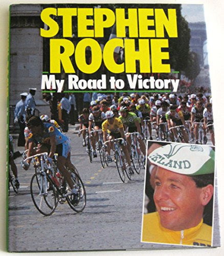 My Road to Victory By Stephen Roche