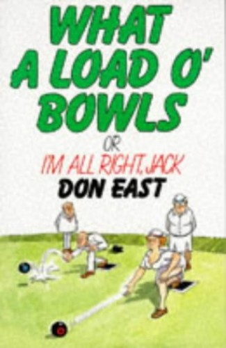 What a Load o' Bowls By Don East