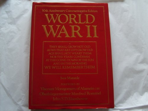 World War II: A Concise Illustrated History By Ivor Matanle