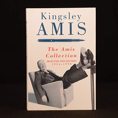The Amis Collection: Selected Non-fiction by Kingsley Amis