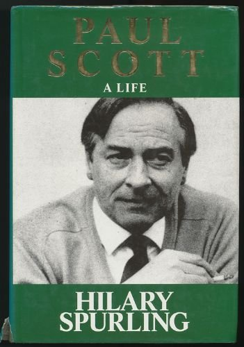 Paul Scott: A Life by Hilary Spurling
