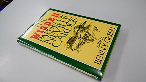 The Wisden Papers of Neville Cardus by Benny Green