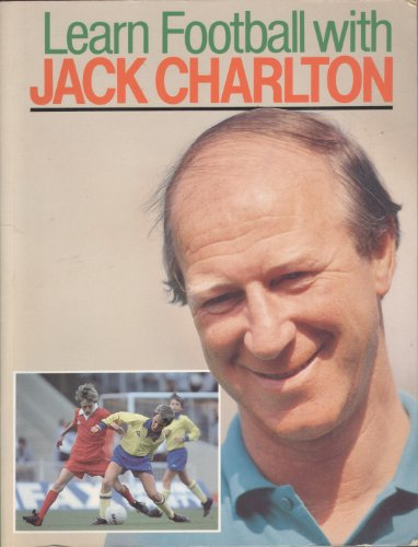 Learn Football with Jack Charlton by Jack Charlton